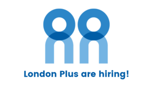 London Plus are recruiting for a CEO, Trustees, Business Development and Relationships lead and a Social Research and data lead