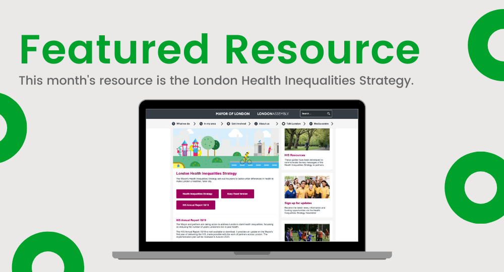 This month's resource is the London Health Inequalities Strategy.