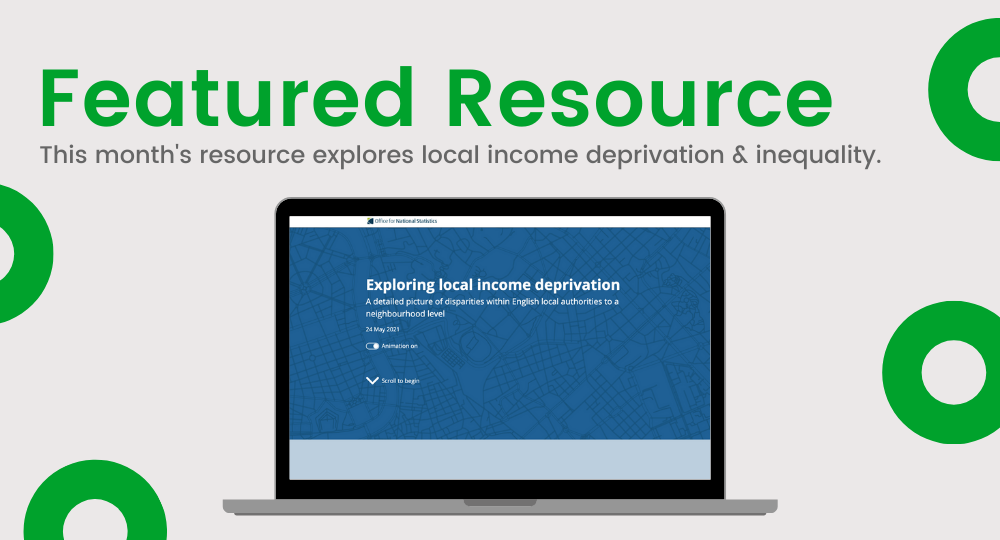 Featured Resource - This mont's resource explores local income deprivation & inequality.